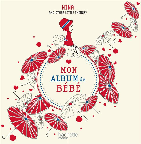 MON ALBUM DE BEBE NINA AND OTHER LITTL Hachette Pratique