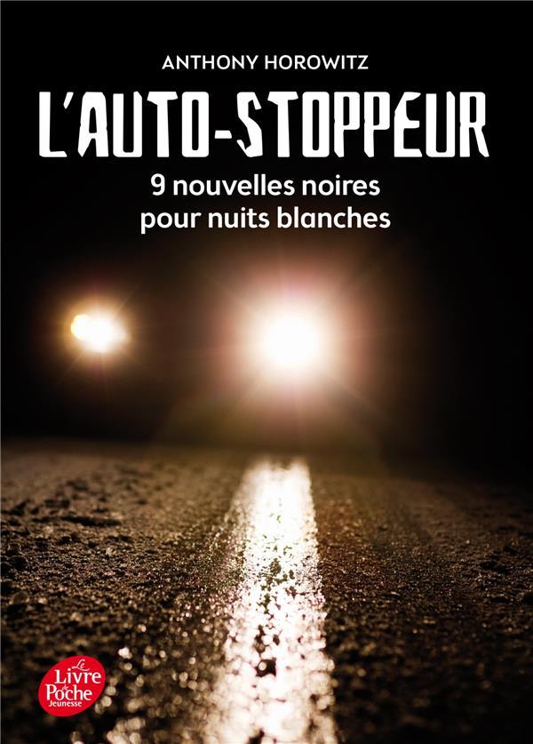 L'AUTOSTOPPEUR  -  9 NOUVELLES NOIRES POUR NUITS BLANCHES Horowitz Anthony Le Livre de poche jeunesse