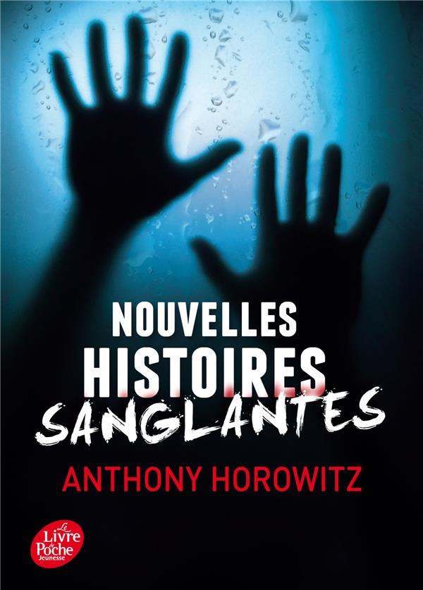 NOUVELLES HISTOIRES SANGLANTES HOROWITZ ANTHONY Le Livre de poche jeunesse