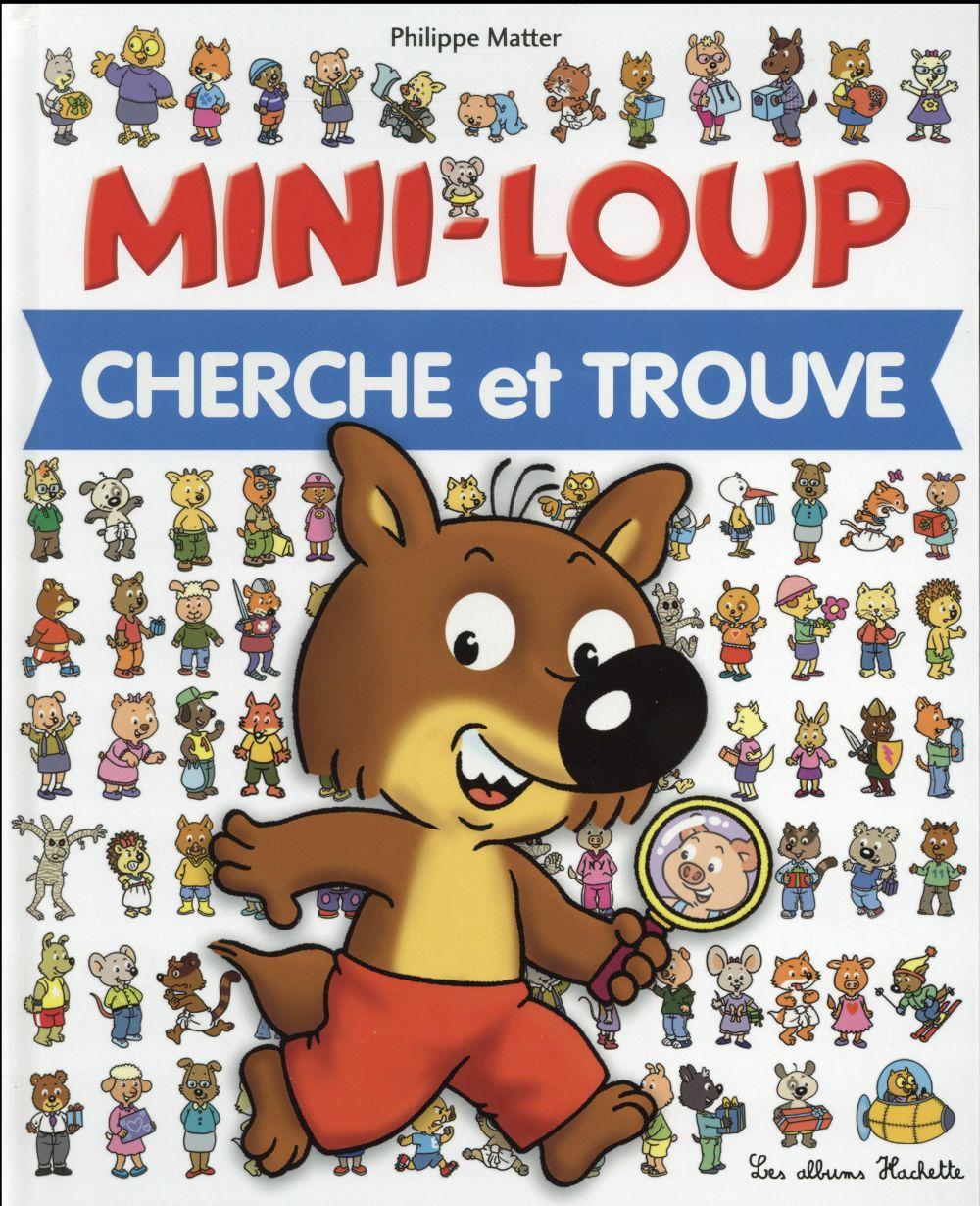 MINI-LOUP  -  CHERCHE ET TROUVE MATTER PHILIPPE Hachette Jeunesse