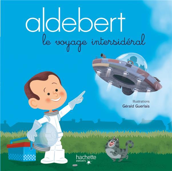 ALDEBERT RACONTE - LE VOYAGE INTERSIDERAL  LIVRE CD ALDEBERT HACHETTE
