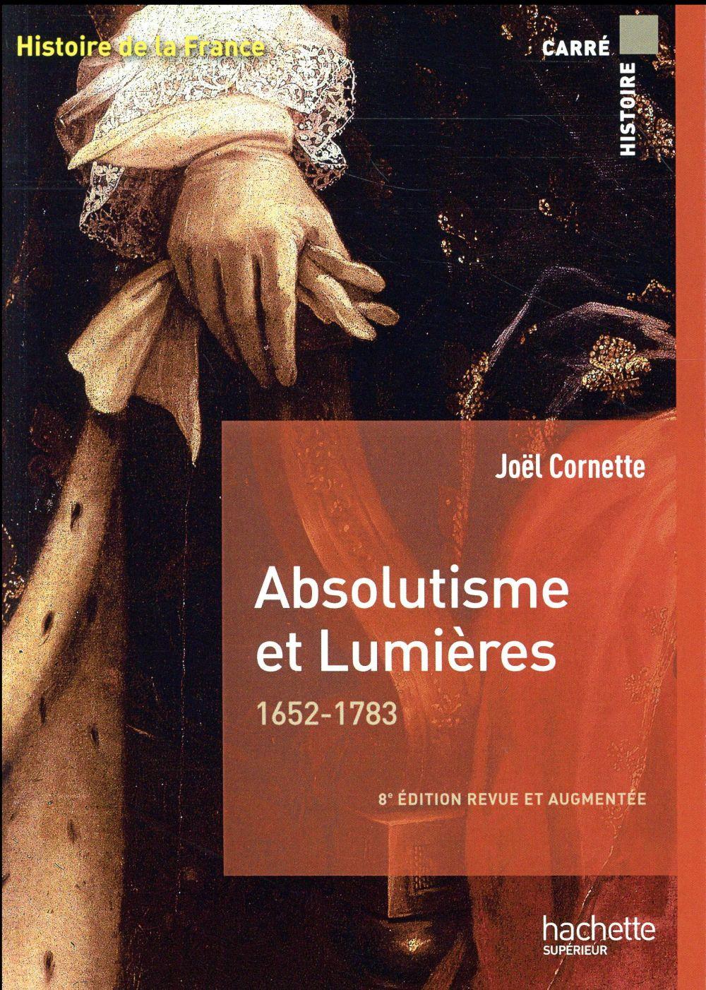 ABSOLUTISME ET LUMIERES 1652-1783 CORNETTE JOEL Hachette Supérieur