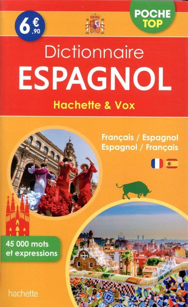 DICTIONNAIRE HACHETTE et VOX POCHE TOP  -  FRANCAIS-ESPAGNOL  ESPAGNOL-FRANCAIS XXX HACHETTE