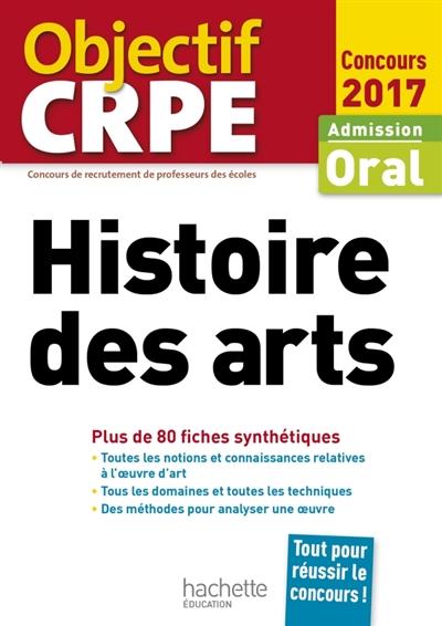 OBJECTIF CRPE  -  HISTOIRE DES ARTS (EDITION 2017) LAGOUTTE DANIEL Hachette Education