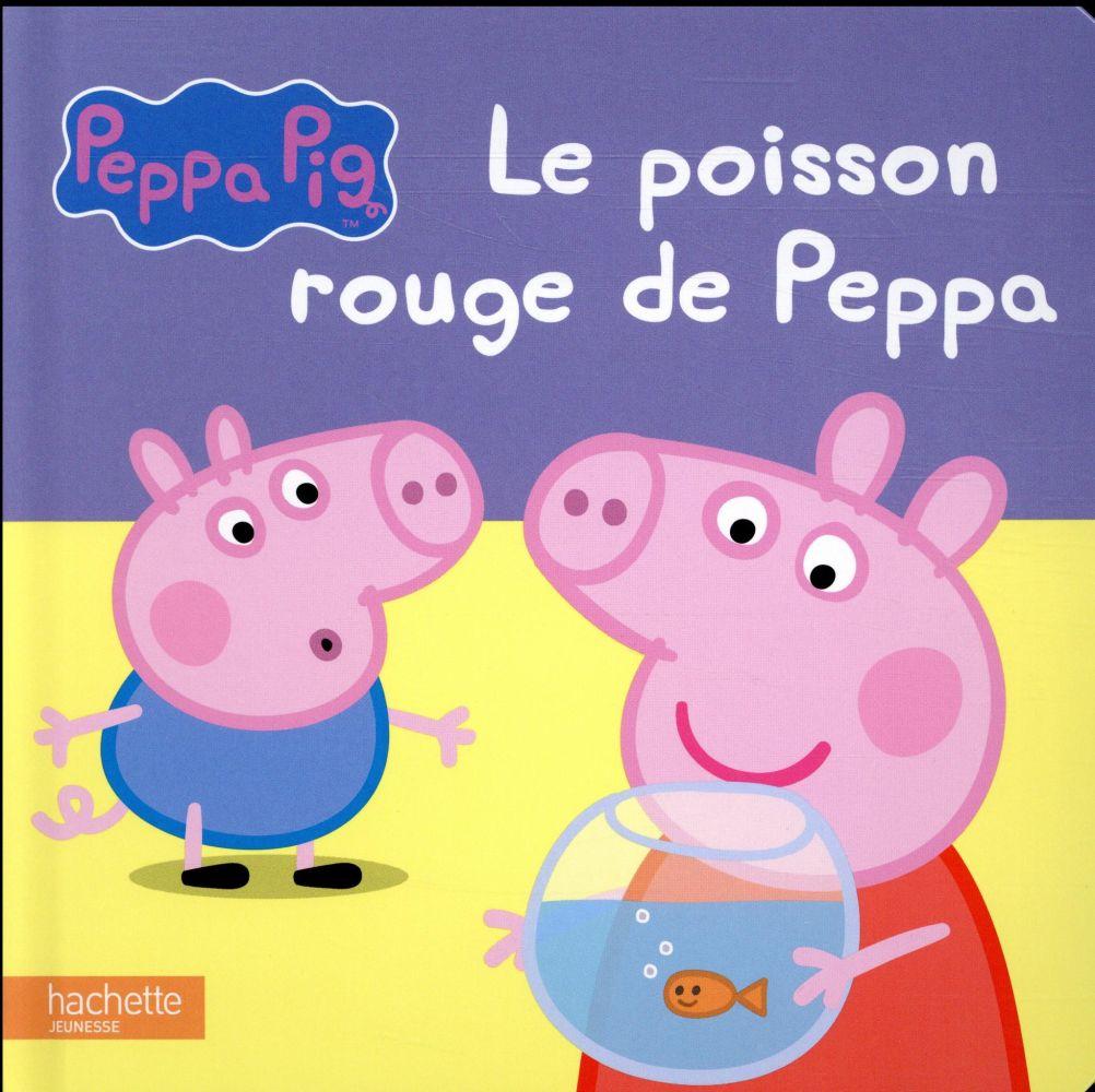 PEPPA PIG  -  LE POISSON ROUGE DE PEPPA  Hachette Jeunesse