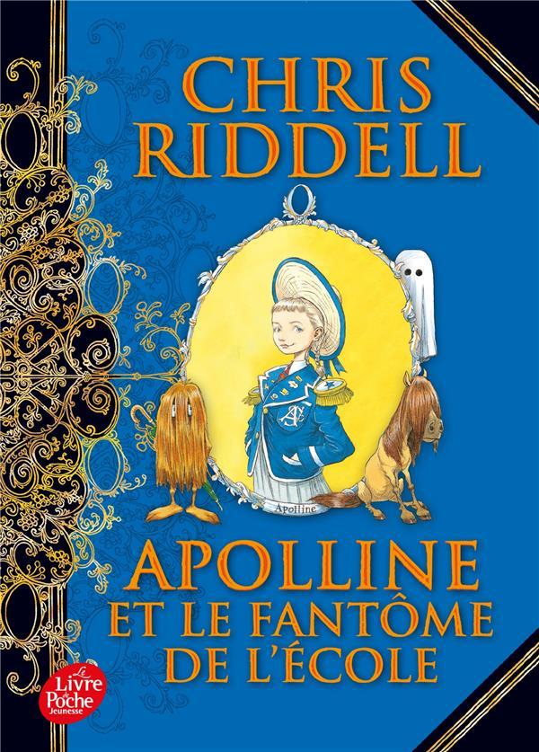 APOLLINE T.2  -  APOLLINE ET LE FANTOME DE L'ECOLE RIDDELL CHRIS Le Livre de poche jeunesse