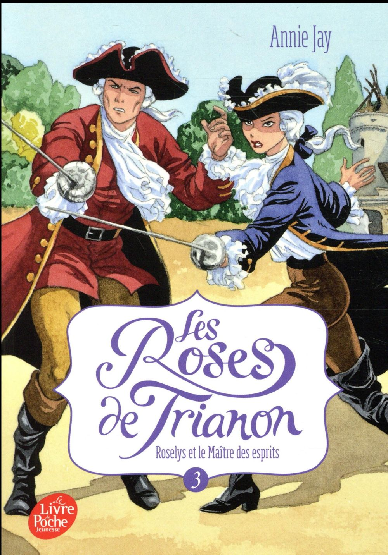 LES ROSES DE TRIANON - TOME 3 Jay Annie Le Livre de poche jeunesse