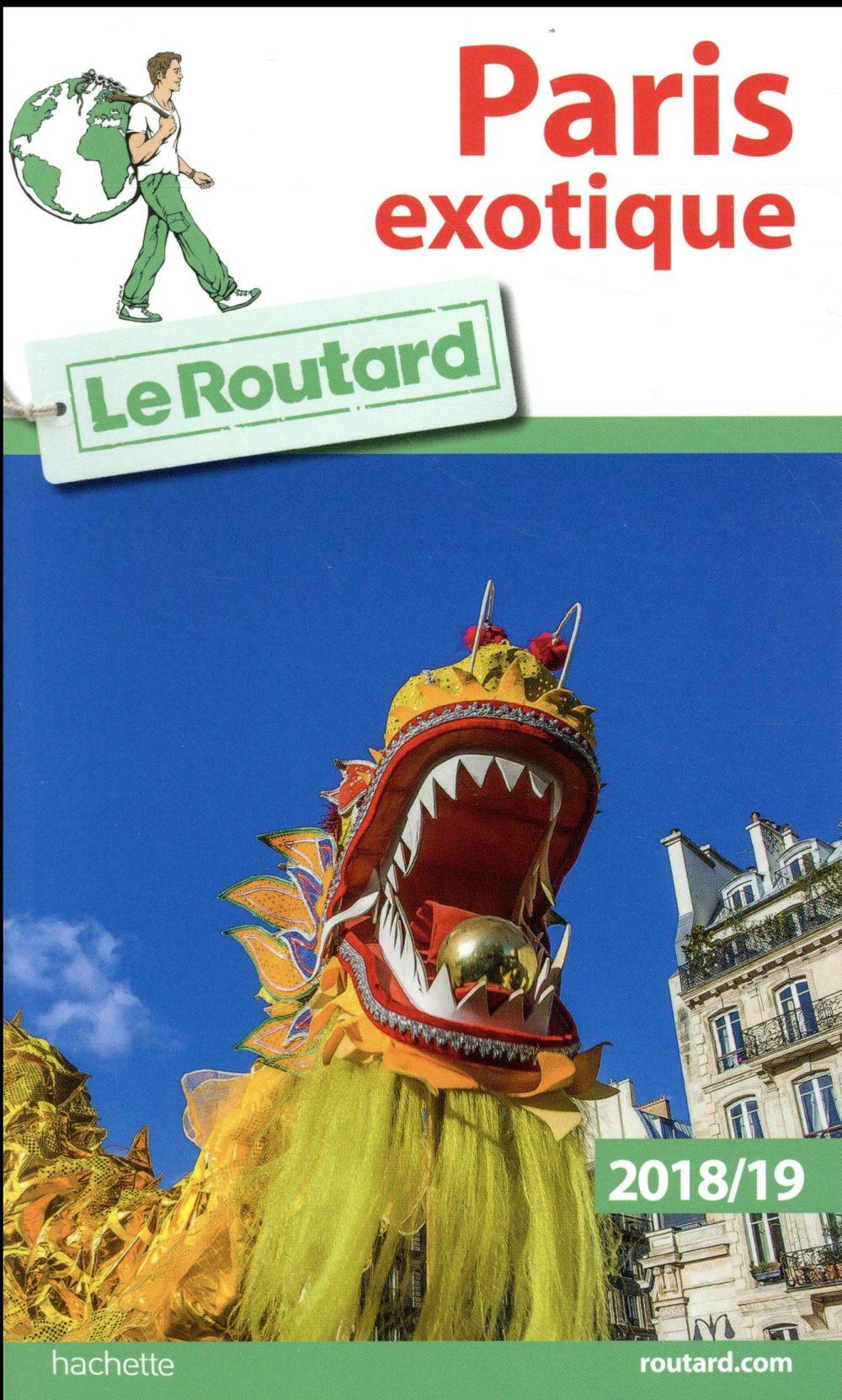 GUIDE DU ROUTARD  -  PARIS EXOTIQUE XXX Hachette Tourisme