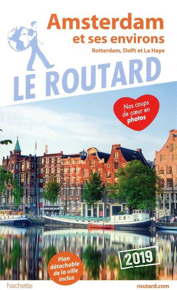 GUIDE DU ROUTARD AMSTERDAM ET SES ENVIRONS 2019 - (ROTTERDAM, DELFT ET LA HAYE)