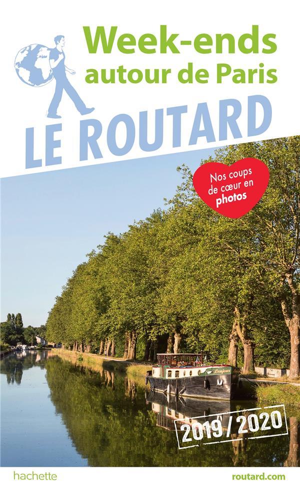 GUIDE DU ROUTARD  -  WEEK-ENDS AUTOUR DE PARIS (EDITION 20192020) XXX HACHETTE