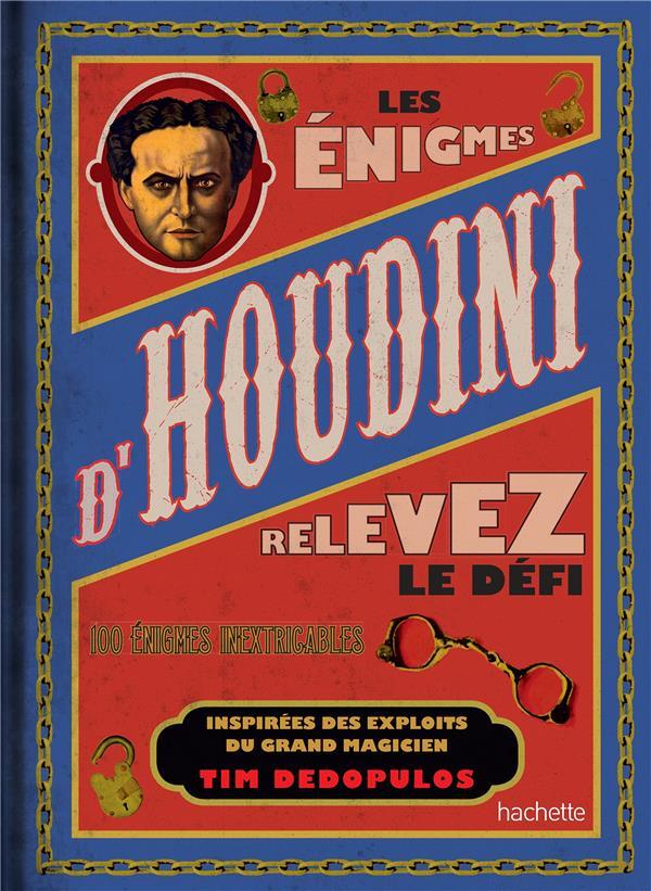 LES ENIGMES D'HOUDINI - RELEVEZ LE DEFI...100 ENIGMES INEXTRICABLES  HACHETTE