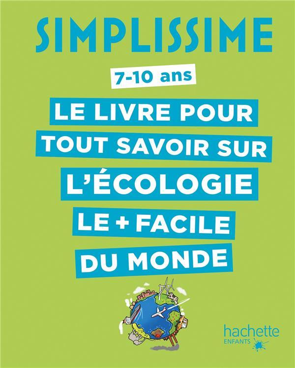 SIMPLISSIME  -  LE LIVRE POUR TOUT SAVOIR SUR L'ECOLOGIE LE + FACILE DU MONDE
