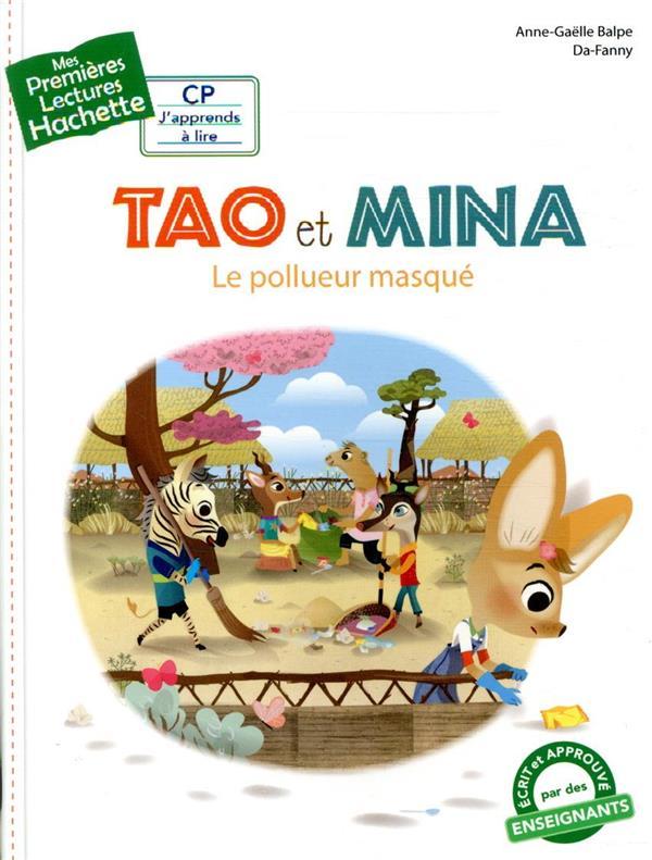 MES PREMIERES LECTURES  -  TAO ET MINA  -  LE POLLUEUR MASQUE  DA-FANNY HACHETTE