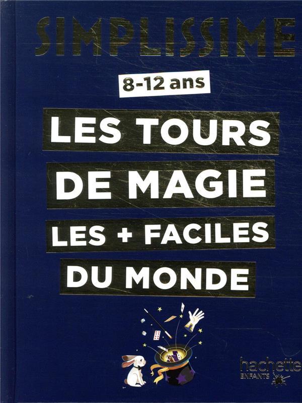 SIMPLISSIME  -  LES TOURS DE MAGIE LES + FACILES DU MONDE PROUST/MAGIC MAYOL HACHETTE