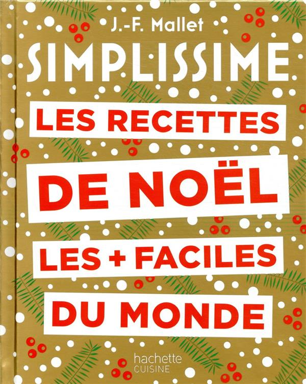 SIMPLISSIME LES RECETTES DE NOEL LES + FACILES DU MONDE