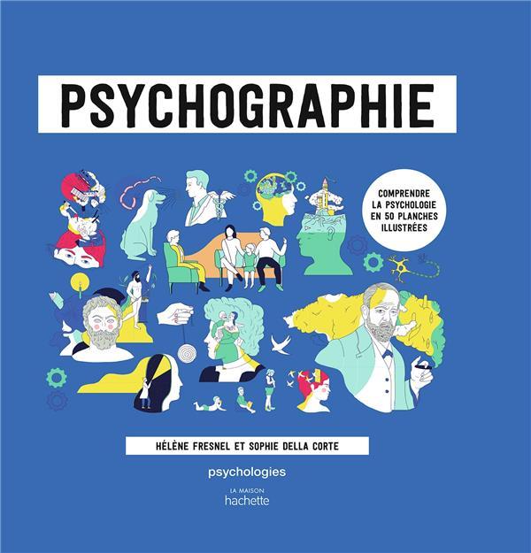 PSYCHOGRAPHIE : COMPRENDRE LA PSYCHOLOGIE EN 50 PLANCHES ILLUSTREES