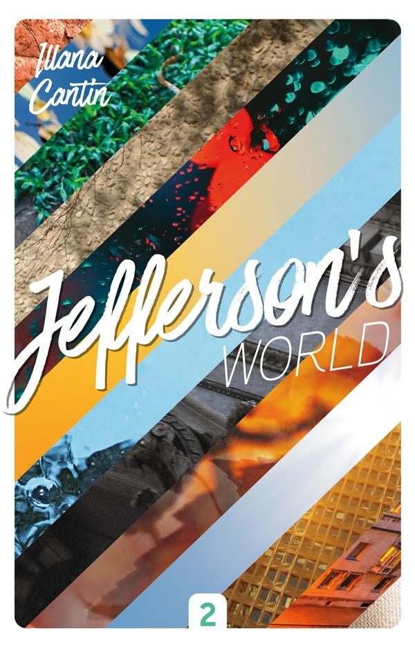 JEFFERSON'S WORLD T.2 : SEMESTRE 2 CANTIN, ILLANA HACHETTE