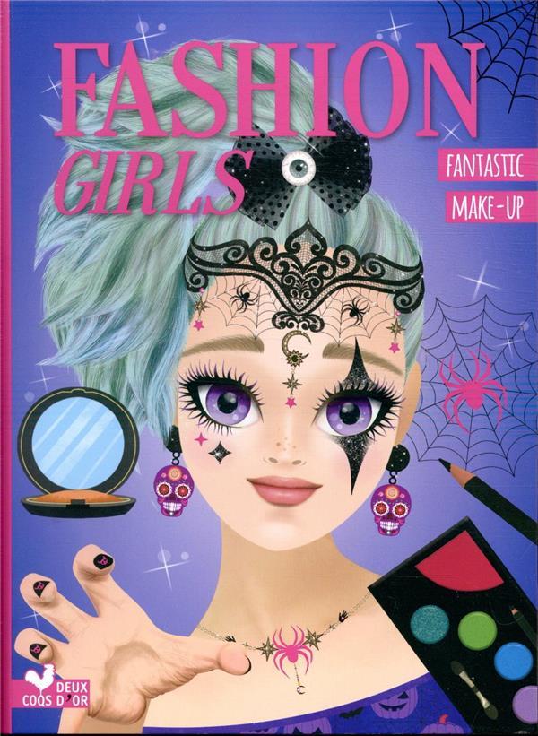 FASHION GIRLS  -  FANTASTIC MAKE-UP BOISSON, MARIE-ROSE HACHETTE