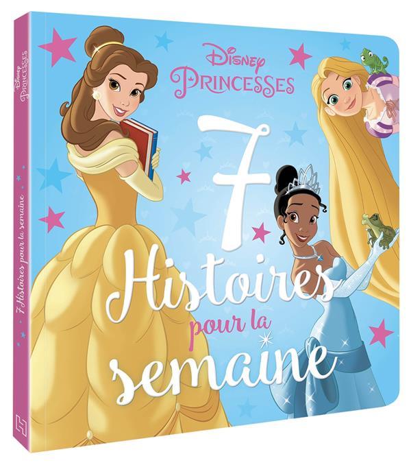 7 HISTOIRES POUR LA SEMAINE  -  DISNEY PRINCESSES XXX HACHETTE
