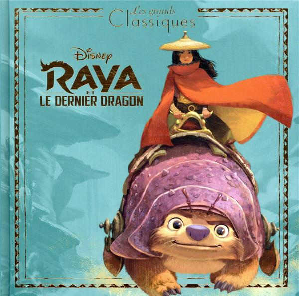 RAYA ET LE DERNIER DRAGON  -  L'HISTOIRE DU FILM DISNEY HACHETTE