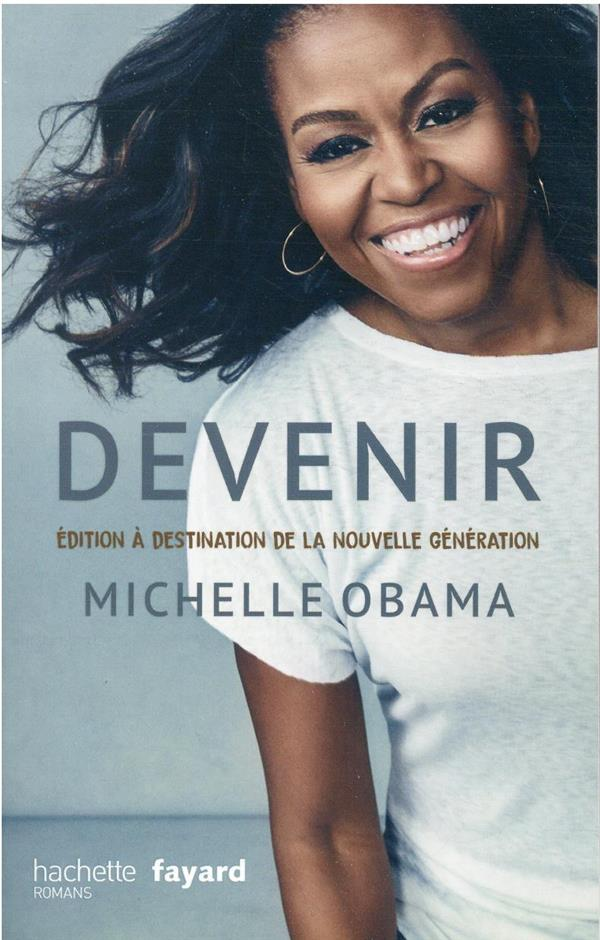 DEVENIR - MICHELLE OBAMA : EDITION A DESTINATION DE LA NOUVELLE GENERATION OBAMA MICHELLE HACHETTE