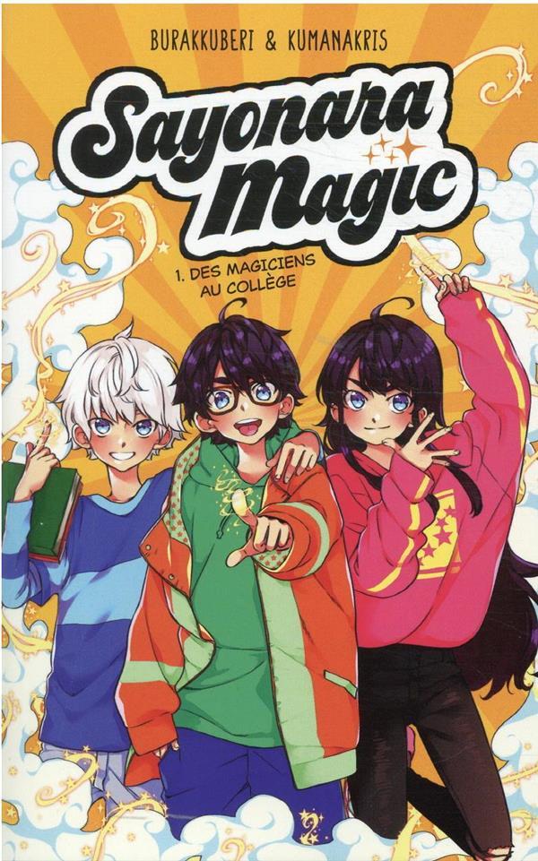 SAYONARA MAGIC T.1 : DES MAGICIENS AU COLLEGE BURAKKUBERI  HACHETTE