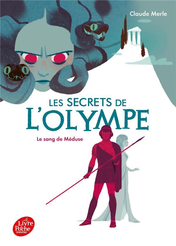 LES SECRETS DE L'OLYMPE T.1  -  LE SANG DE MEDUSE MERLE, CLAUDE HACHETTE
