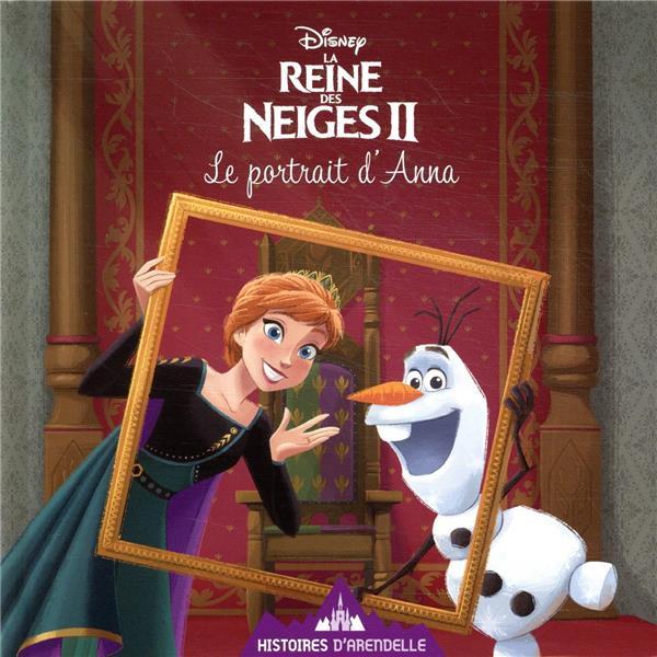 LA REINE DES NEIGES 2  -  HISTOIRES D'ARENDELLE T.7  -  LE PORTRAIT D'ANNA