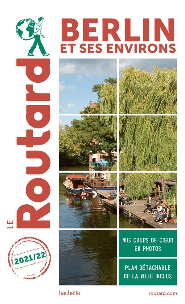 GUIDE DU ROUTARD  -  BERLIN ET SES ENVIRONS (EDITION 20212022) COLLECTIF HACHETTE HACHETTE