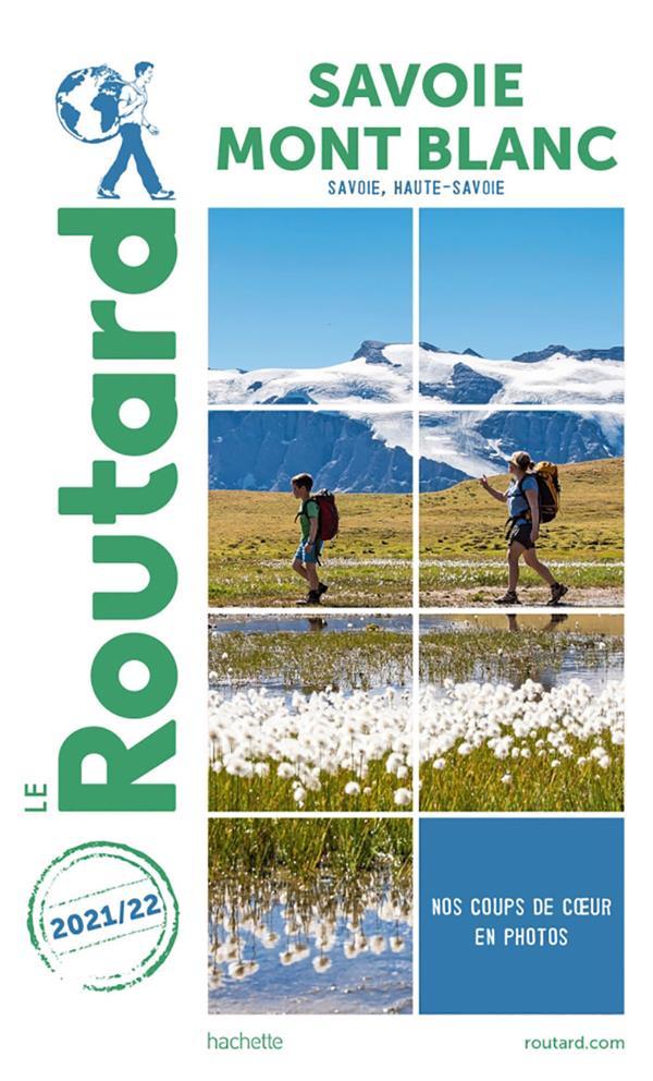 GUIDE DU ROUTARD  -  SAVOIE, MONT BLANC (SAVOIE, HAUTE SAVOIE) (EDITION 20212022)
