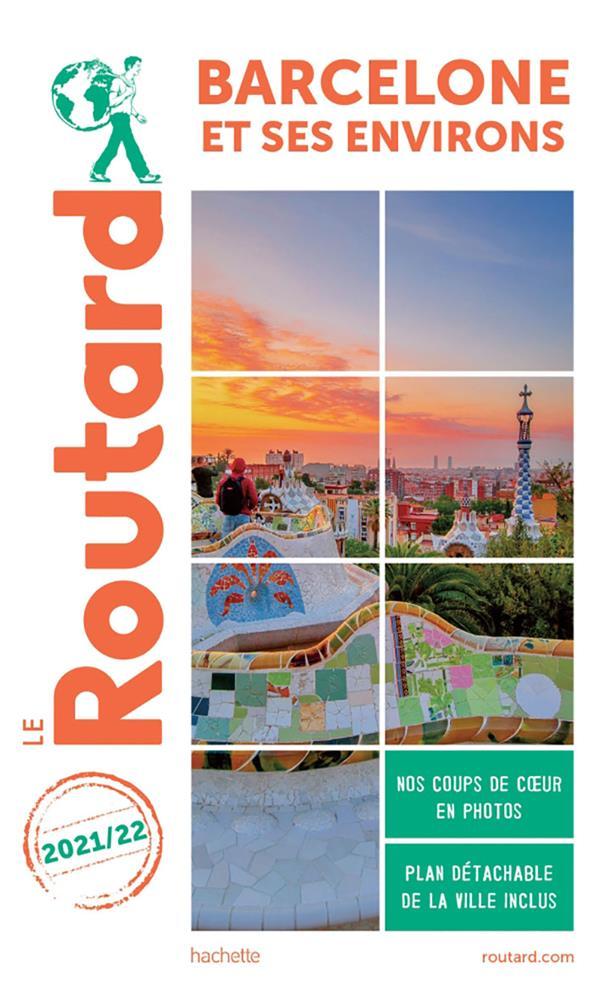 GUIDE DU ROUTARD  -  BARCELONE ET SES ENVIRONS (EDITION 20212022) COLLECTIF HACHETTE HACHETTE