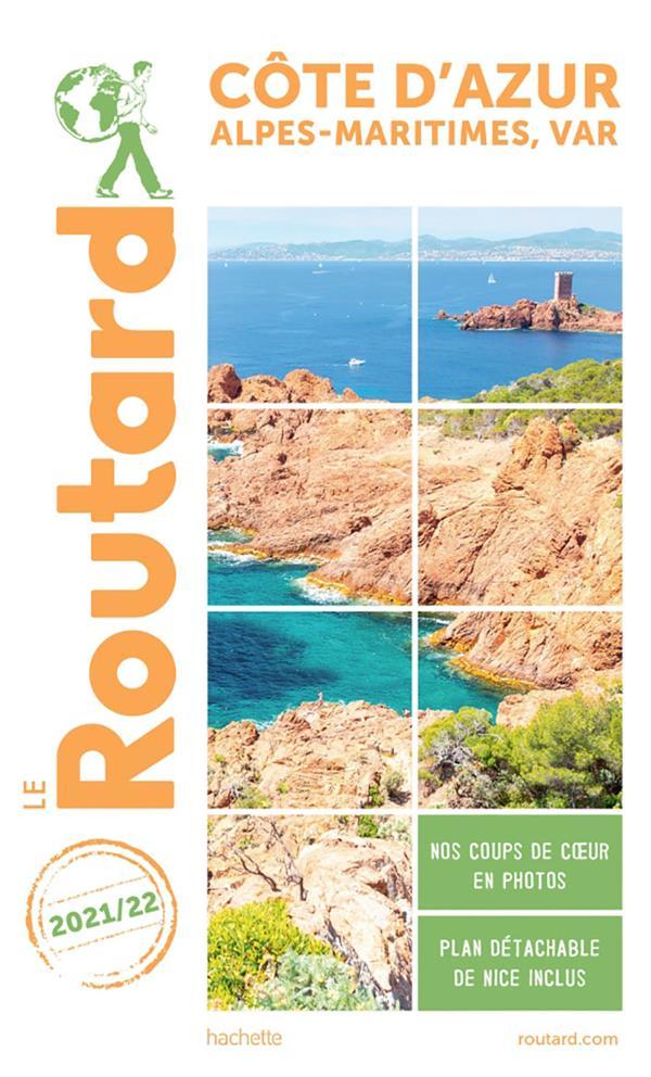 GUIDE DU ROUTARD  -  COTE D'AZUR, ALPES-MARITIMES, VAR (EDITION 20212022)