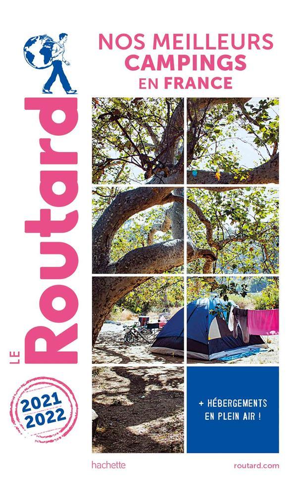 GUIDE DU ROUTARD  -  NOS MEILLEURS CAMPINGS EN FRANCE (EDITION 20212022) XXX HACHETTE