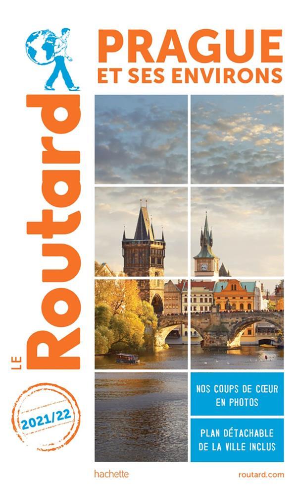 GUIDE DU ROUTARD  -  PRAGUE ET SES ENVIRONS (EDITION 20212022)