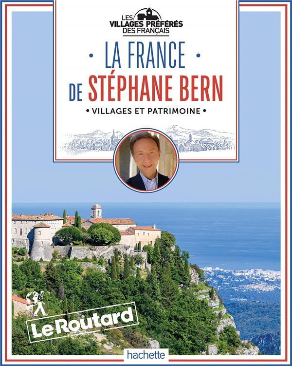 GUIDE DU ROUTARD  -  LA FRANCE DE STEPHANE BERN  -  VILLAGES ET PATRIMOINE COLLECTIF HACHETTE HACHETTE