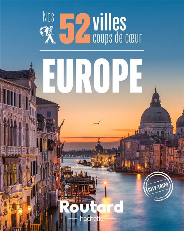 GUIDE DU ROUTARD  -  NOS 52 VILLES COUPS DE COEUR EN EUROPE