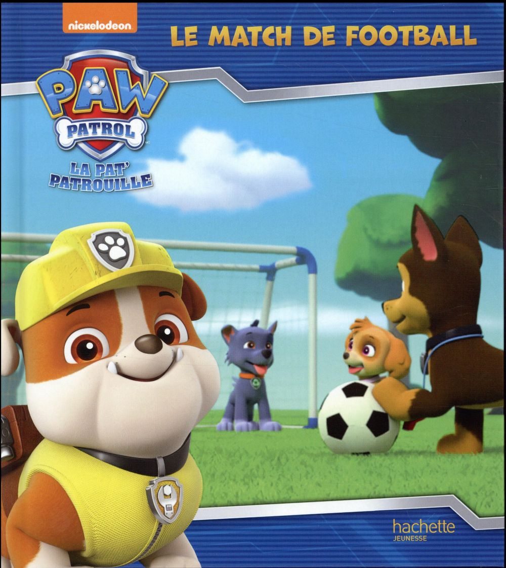 LA PAT'PATROUILLE  -  LE MATCH DE FOOTBALL COLLECTIF HACHETTE