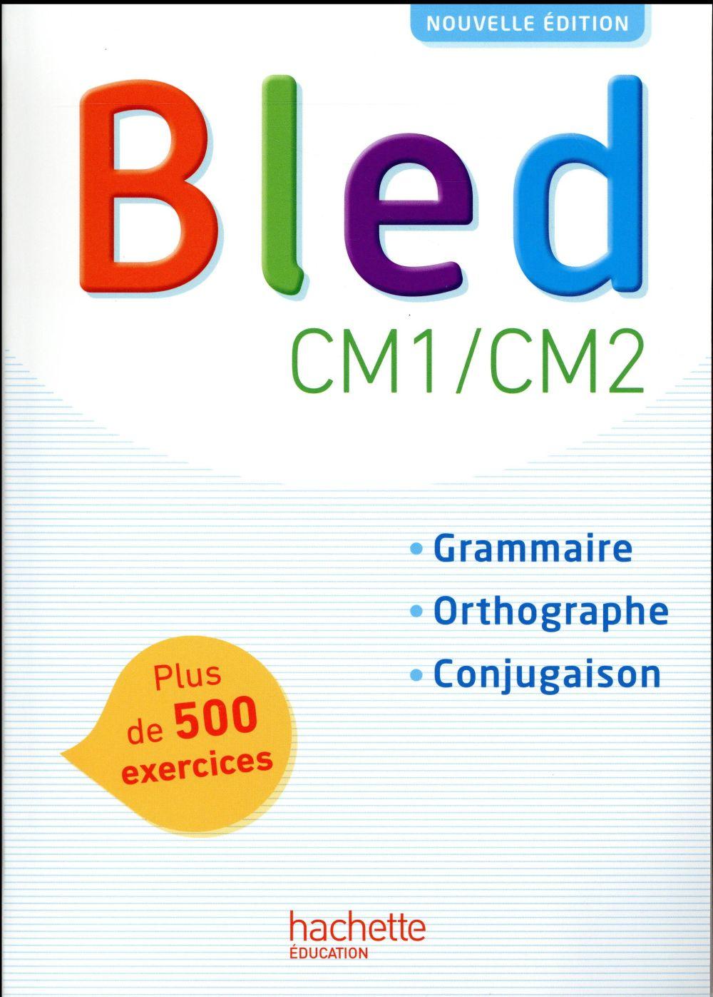 BLED CM1-CM2 - MANUEL DE L'ELEVE - EDITION 2017 BERLION DANIEL Hachette Education
