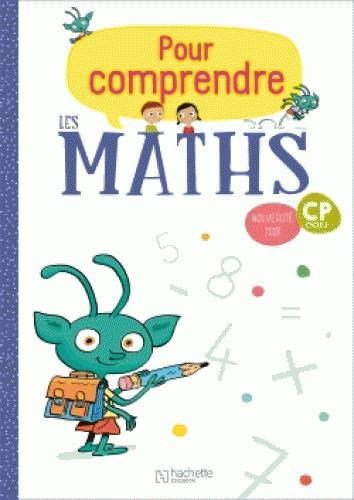 POUR COMPRENDRE LES MATHS  -  CP  -  FICHIER DE L'ELEVE (EDITION 2018)