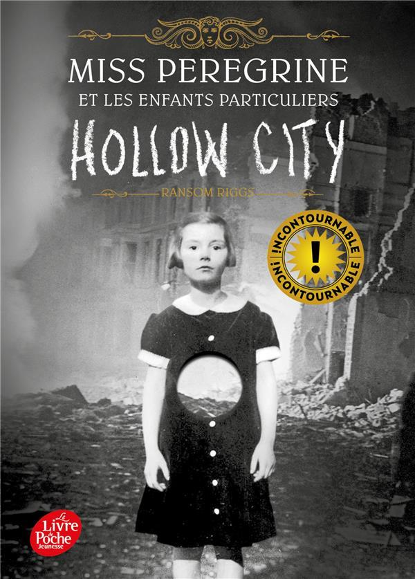 MISS PEREGRINE ET LES ENFANTS PARTICULIERS T.2  -  HOLLOW CITY RIGGS RANSOM Le Livre de poche jeunesse