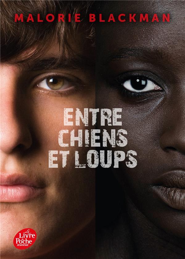 ENTRE CHIENS ET LOUPS T.1 BLACKMAN MALORIE Le Livre de poche jeunesse