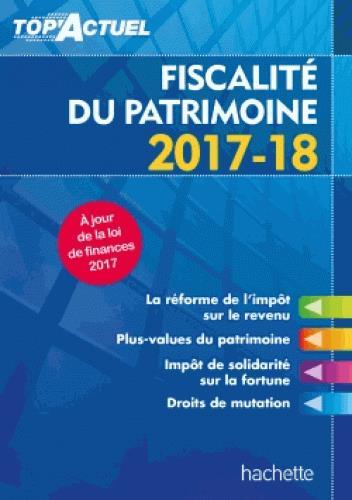 TOP'ACTUEL     FISCALITE DU PATRIMOINE (EDITION 20172018)