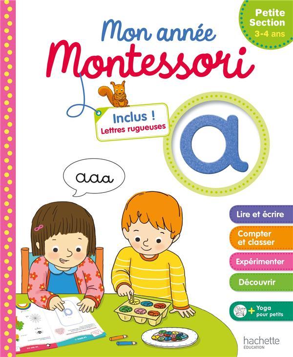 MONTESSORI MON ANNEE DE PETITE SECTION AUDRAIN LOIC Hachette Education