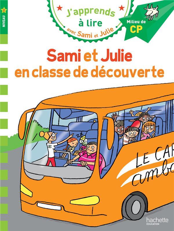 J'APPRENDS A LIRE AVEC SAMI ET JULIE  -  EN CLASSE DE DECOUVERTE LEBRUN/AUDRAIN/BONTE Hachette Education