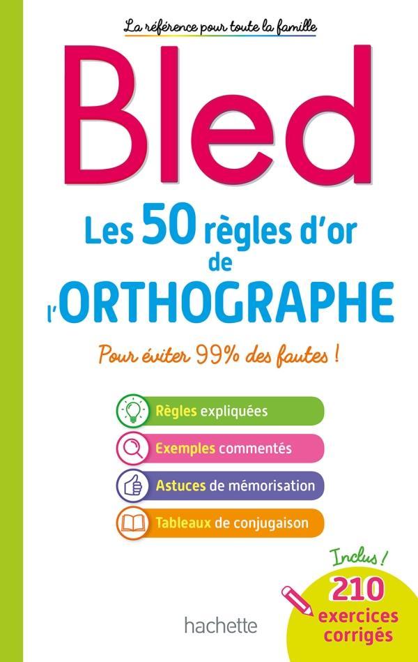 BLED  -  LES 50 REGLES D'OR DE L'ORTHOGRAPHE BERLION DANIEL HACHETTE