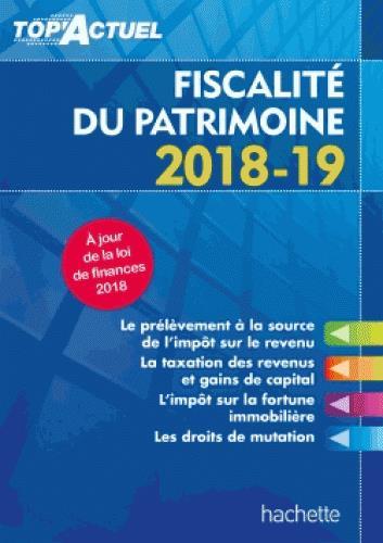 TOP'ACTUEL     FISCALITE DU PATRIMOINE (EDITION 20182019)