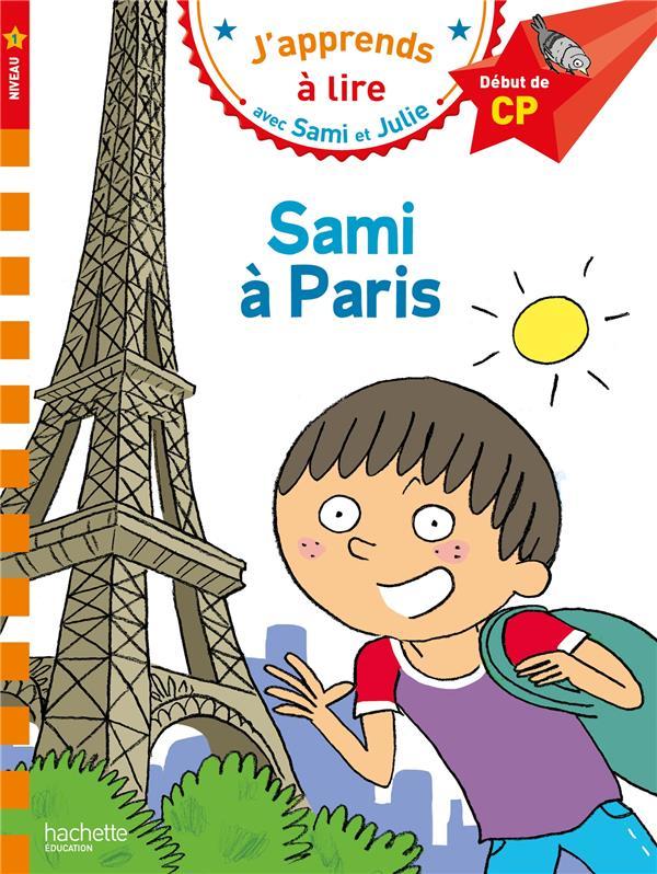 J'APPRENDS A LIRE AVEC SAMI ET JULIE  -  CP NIVEAU 1  -  SAMI A PARIS