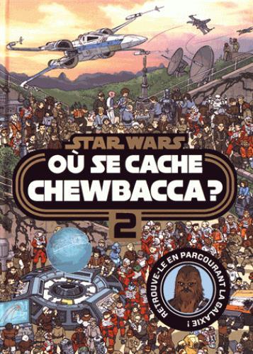 STAR WARS - OU SE CACHE CHEWBACCA ? - TOME 2 XXX HACHETTE