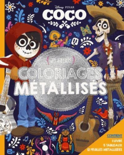 LES ATELIERS DISNEY  -  COCO  -  TABLEAUX METALLISES XXX Hachette jeunesse-Disney