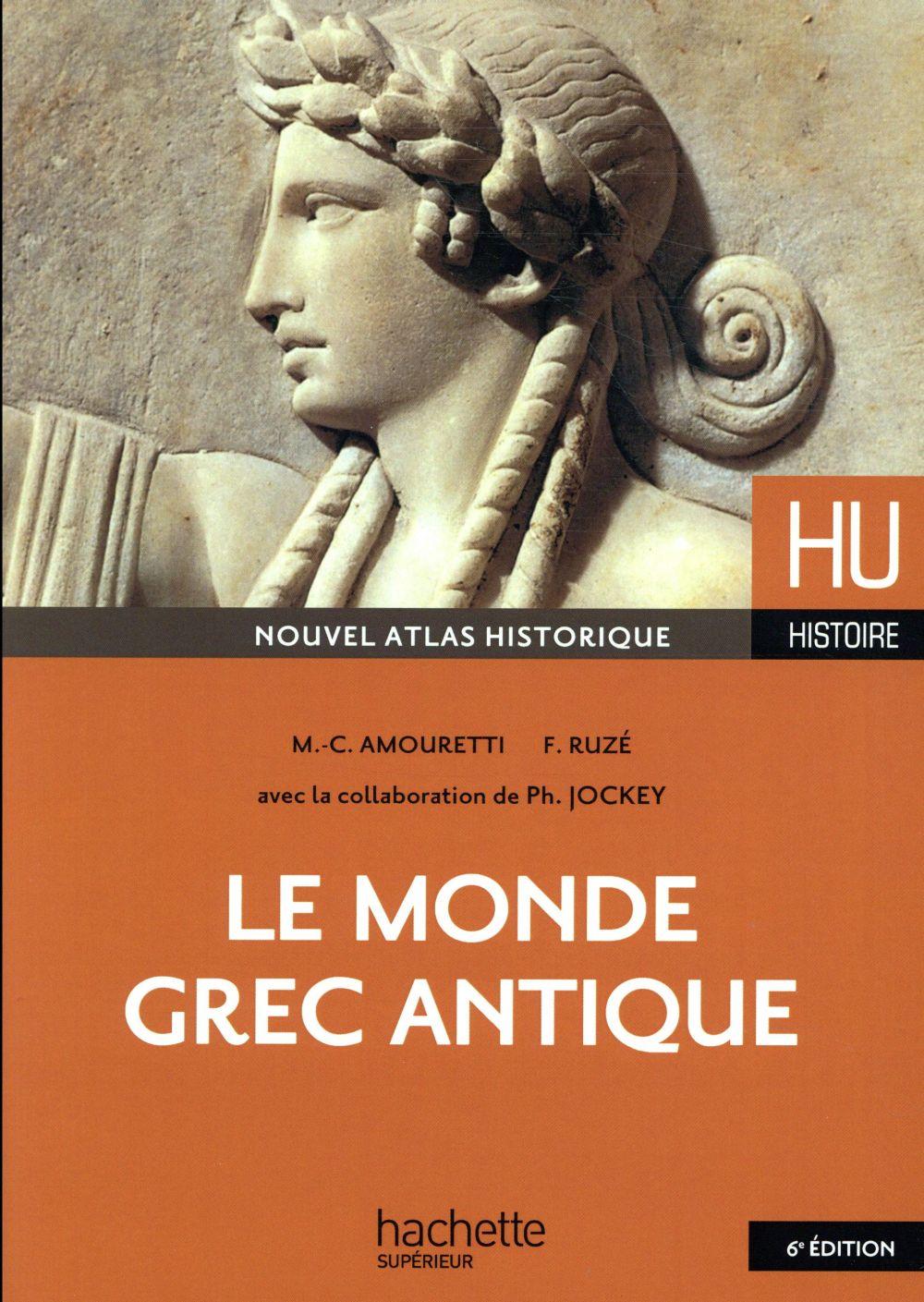 HU HISTOIRE  -  LE MONDE GREC ANTIQUE AMOURETTI M-C. HACHETTE
